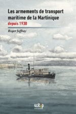 1re de couverture livre Armements de transport maritime de la Martinique Roger Jaffray Scitep éditions