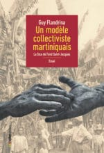 Un modèle collectiviste martiniquais, la SICA de Fond Saint-Jacques